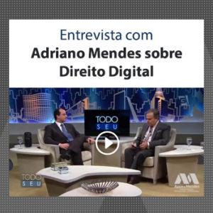 Entrevista com Adriano Mendes sobre Direito Digital