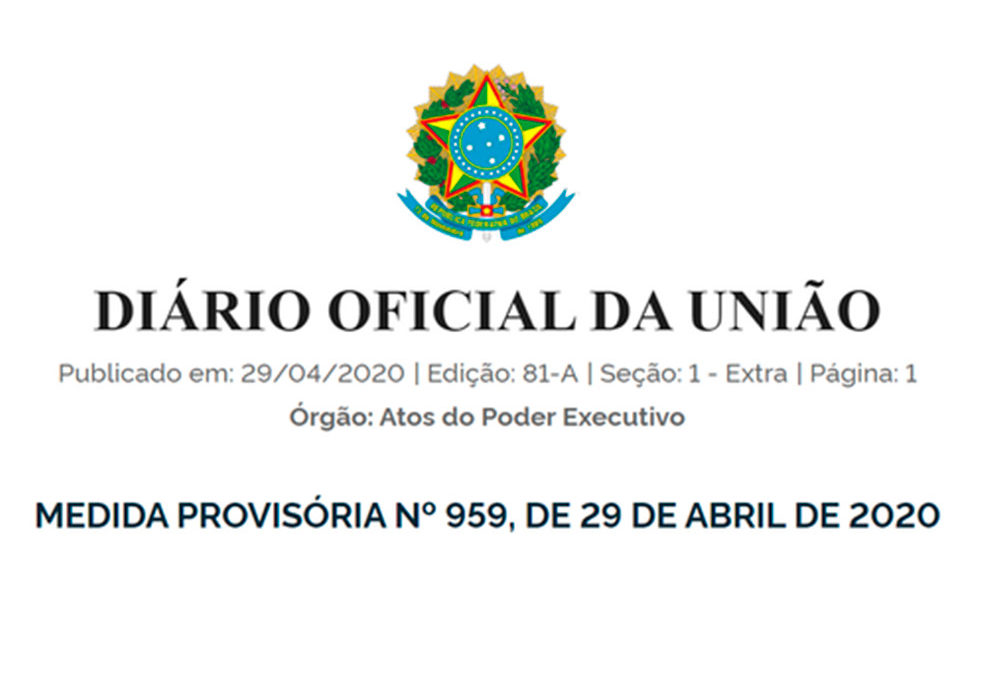 A LGPD foi prorrogada, através da MP 959/2020, para 3 de maio de 2021