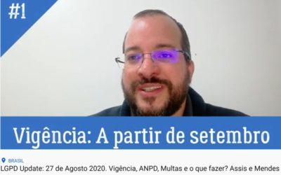 LGPD Update – 27.08.20 – Vigência, ANPD, Multas e o que fazer agora?